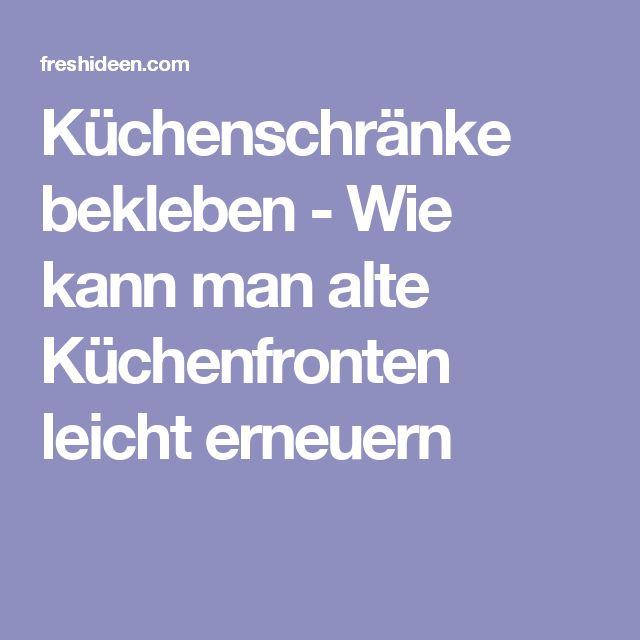 Elegant K chenschr nke bekleben das ist eine der einfachsten L sungen die K chenfronten zu erneuern Klebefolien sind tats chlich preiswert und effektvoll