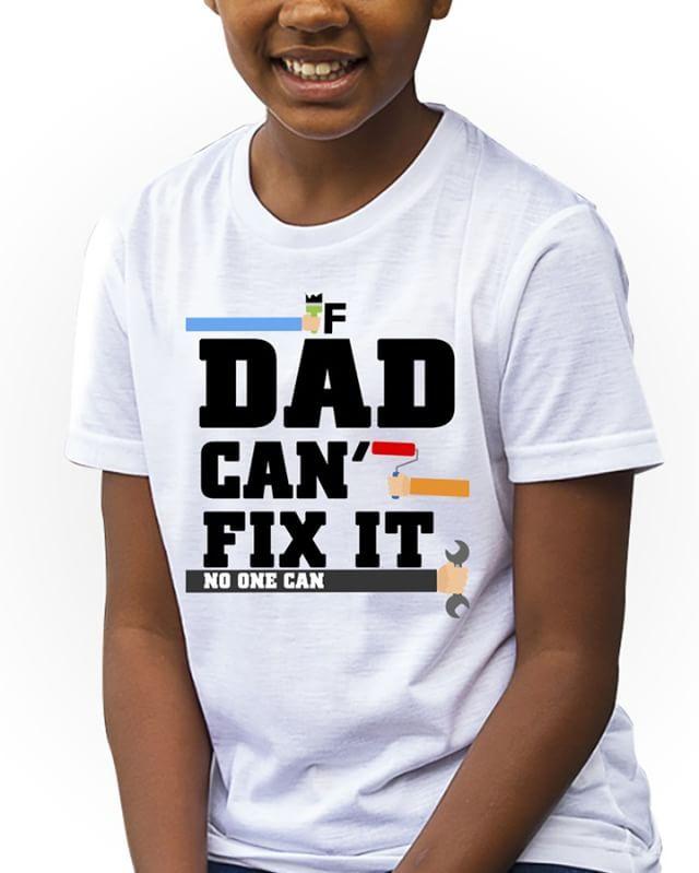 https://www.navdari.com/products-fk00081-IfDADCanamp39tFixItKidsTshirt.html #DAD #BESTDAD #LOVEDAD #KIDS #TSHIRT #CLOTHING #FORKIDS #SPECIALKIDS #KID #GIRLS #GIRLSTSHIRT