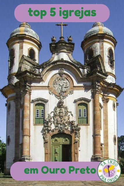 Top 5 igrejas para visitar em Ouro Preto - MG. Na foto: Igreja São Francisco de Assis, do Aleijadinho, uma das pérolas da arquitetura colonial brasileira.