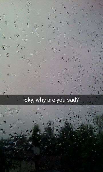 Are you crying or is it the rain..