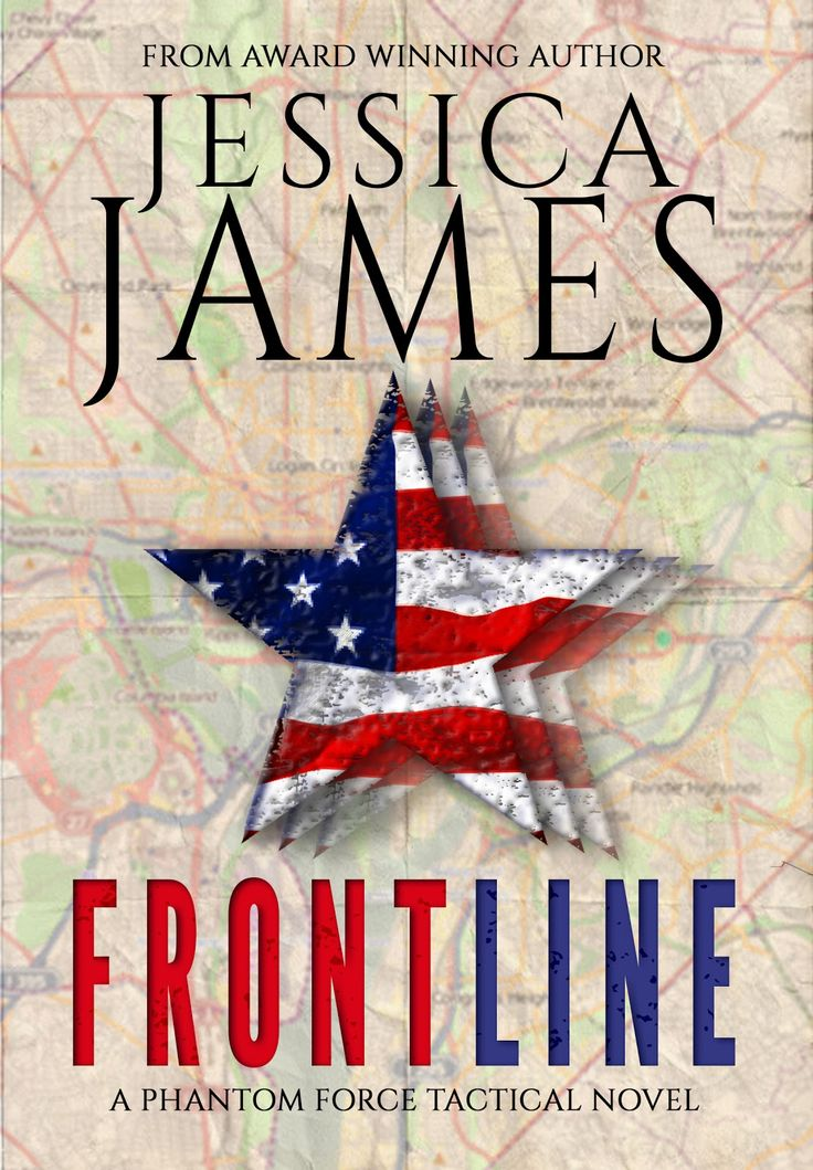 Front Line by Jessica James Series: Phantom Force, #3 Genre: Thriller/Romantic Suspense Cover Designer: Cover Bistro Release Date: March 27, 2017     On the front lines, where batt…
