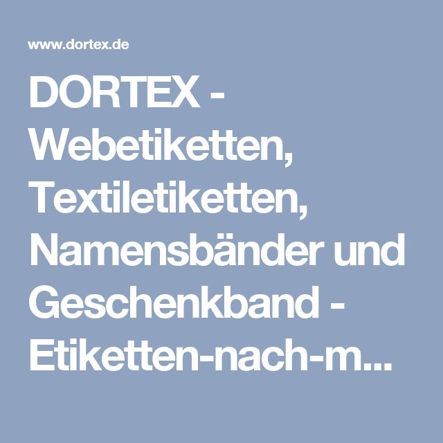 DORTEX - Webetiketten, Textiletiketten, Namensbänder und Geschenkband - Etiketten-nach-material