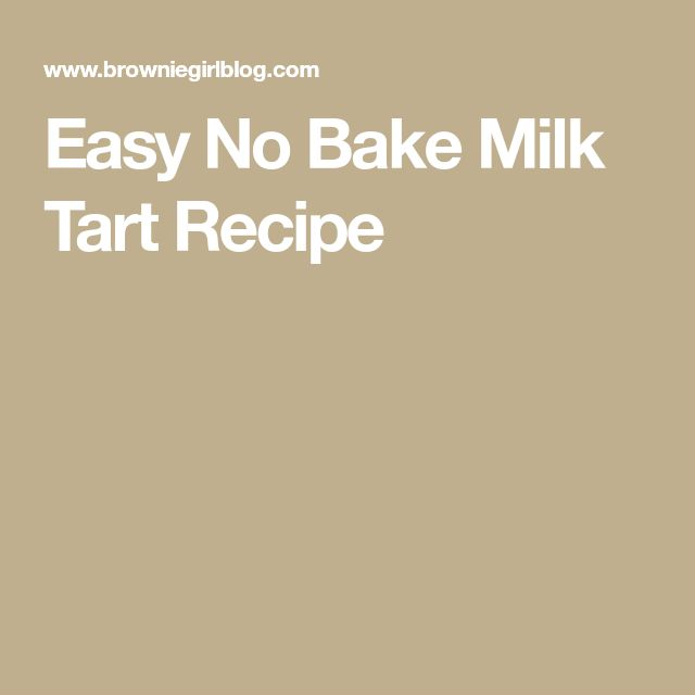 Easy No Bake Milk Tart Recipe