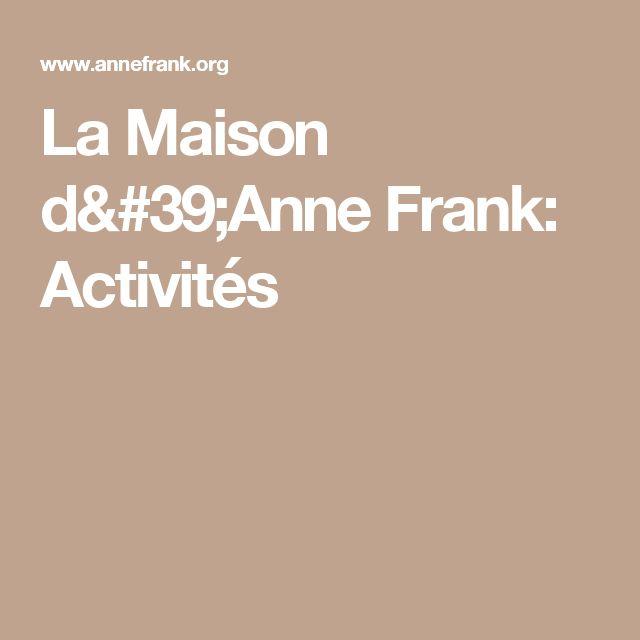 La Maison d'Anne Frank: Activités