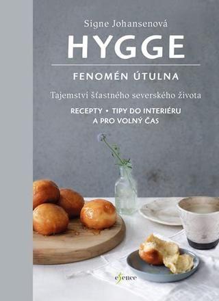 Hygge: Fenomén útulna - Signe Johansenová