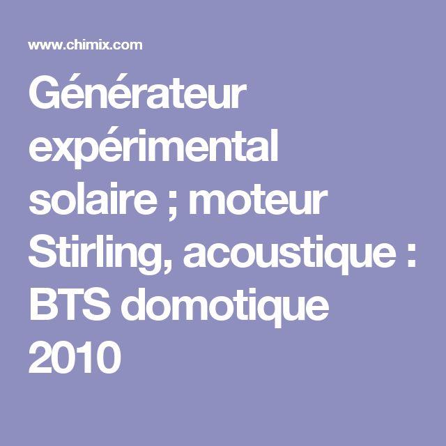 Générateur expérimental solaire ; moteur Stirling, acoustique : BTS domotique 2010