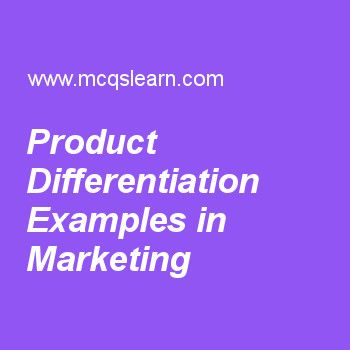 Product Differentiation Examples in Marketing
