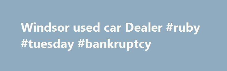 Windsor used car Dealer #ruby #tuesday #bankruptcy http://utah.nef2.com/windsor-used-car-dealer-ruby-tuesday-bankruptcy/  # Welcome to AutoMAXX! AutoMaxx has the best selection of used cars for sale, used trucks for sale, used SUVs for sale and used Vans for sale in Windsor, Ontario. AutoMaxx sells all makes and models including Dodge, Chrysler, Chevrolet, Cadillac, Ford, GMC, Jeep, Lincoln, Mazda, Pontiac and Saturn used cars, trucks, vans and SUVs for sale in Windsor. Find the pre-owned…