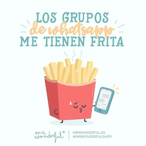 Mi móvil está que arde con tantísimo mensaje. WhatsApp groups are driving me bonkers. My mobile phone is burning up with so many messages. #mrwonderfulshop #whatsapp #groups #quotes