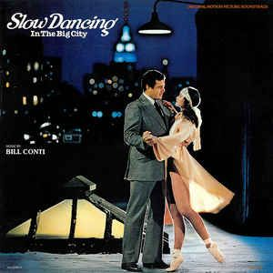 Bill Conti - Slow Dancing In The Big City (Original Motion Picture Soundtrack): buy LP at Discogs