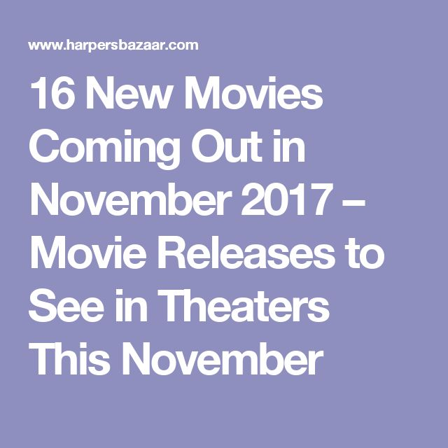 16 New Movies Coming Out in November 2017 – Movie Releases to See in Theaters This November