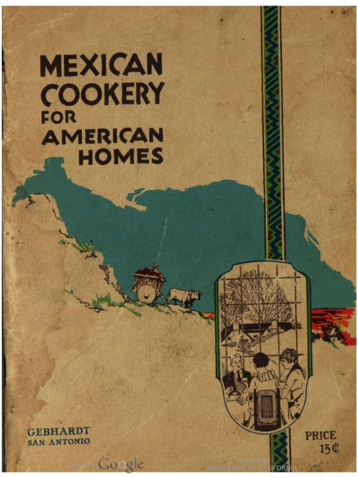 1923 | Mexican Cookery for American Homes | Published by Gebhardt Chili Powder Company, San Antonio