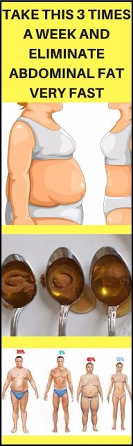 TAKE THIS 3 TIMES A WEEK AND ELIMINATE ABDOMINAL FAT VERY FAST!