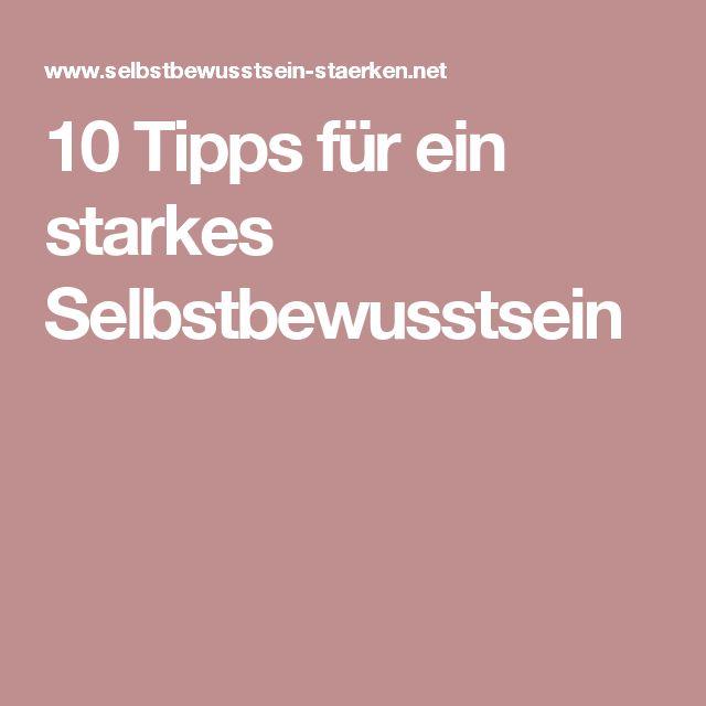 10 Tipps für ein starkes Selbstbewusstsein