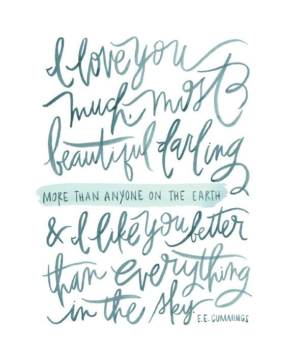 ee cummings: Of, Beautiful Darling, Cummings Quotes, I Love You, Motivation Quotes, Ee Cummings, Eecum, Inspiration Quotes, Love Quotes