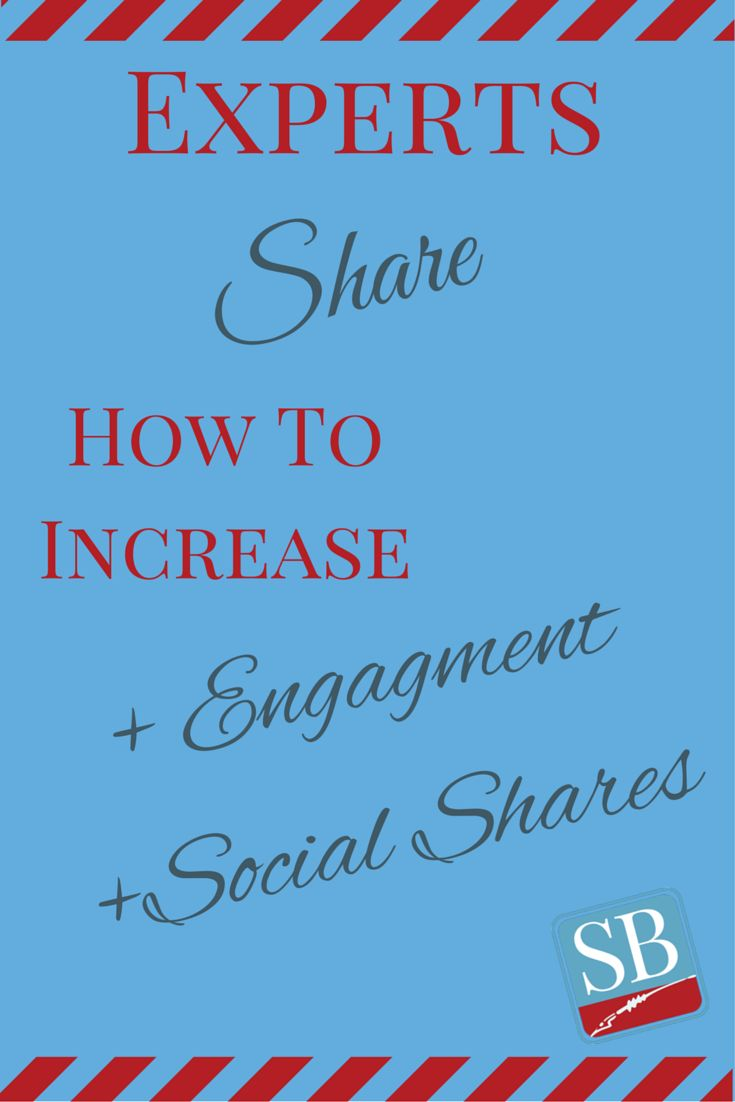 38 Blogging Experts Share How To Increase Engagement And Social Shares via @successblogging