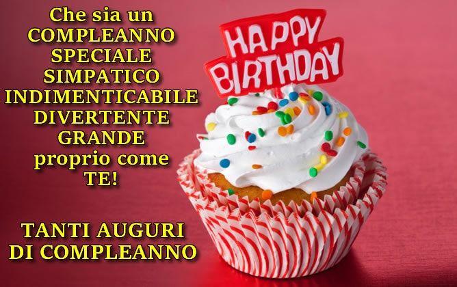 Che Sia Un Compleanno Speciale Simpatico Indimenticabile Divertente Grande Proprio Come Te Tanti Augu Auguri Di Buon Compleanno Buon Compleanno Compleanno