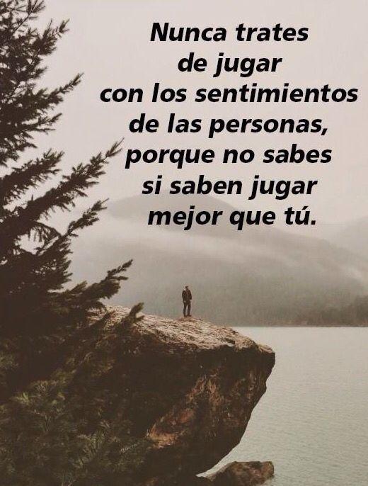 〽️ Nunca trates de jugar con los sentimientos de las personas...