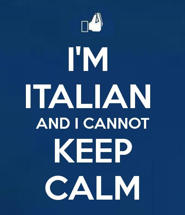 Iu0027m Italian And I Cannot Keep Calm