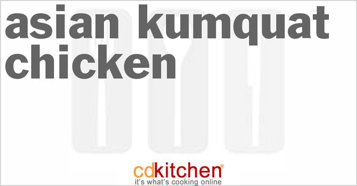 Asian Kumquat Chicken from CDKitchen.com
