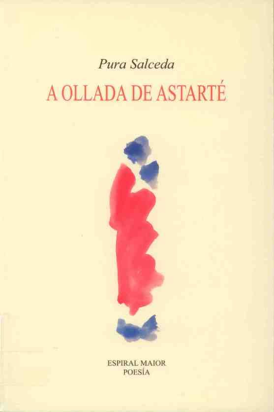 "SALCEDA, Pura: ""A ollada de Astarté"". 2007. http://kmelot.biblioteca.udc.es/record=b1374768~S10*gag"