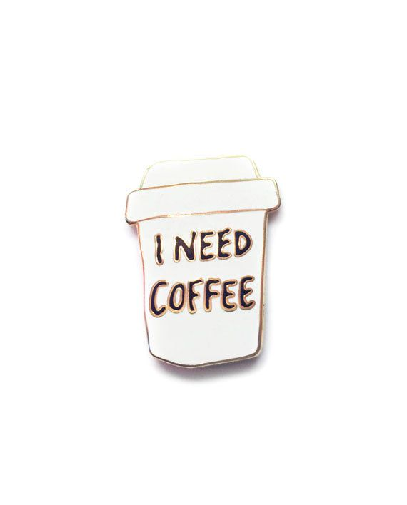 I Need Coffee Enamel Pin by Jolly Awesome.  Fuelled by coffee...all day everyday.  This fun Jolly Awesome designed pin featuring a cup of coffee