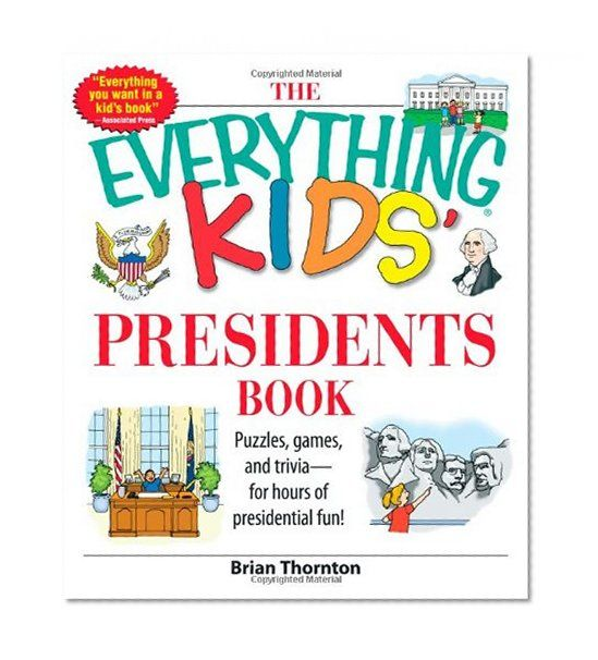 The Everything Kids' Presidents Book: Puzzles, Games and Trivia - for Hours of Presidential Fun (black & white)/Brian Thornton