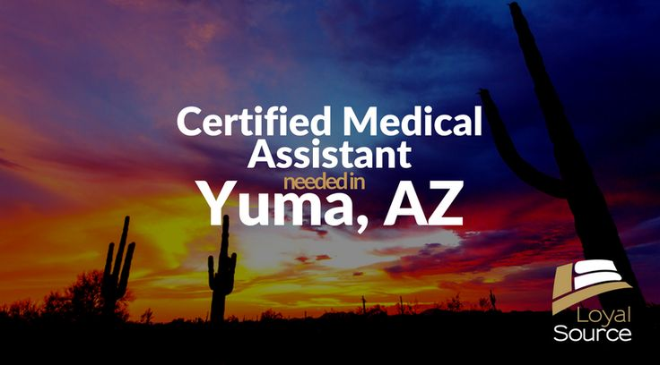 Work as a CMA in Yuma, AZ! Send your resume to M.Perez@loyalsource.com!  #CMA #MA #MedicalAssistant #Yuma #Arizona