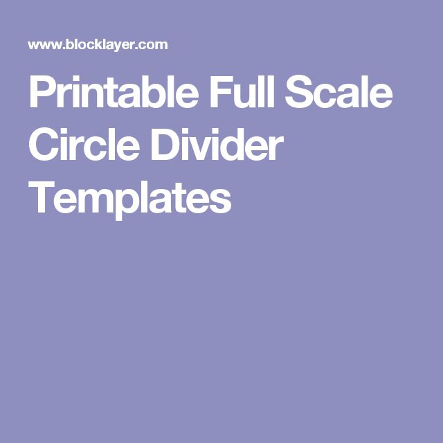 Printable Full Scale Circle Divider Templates