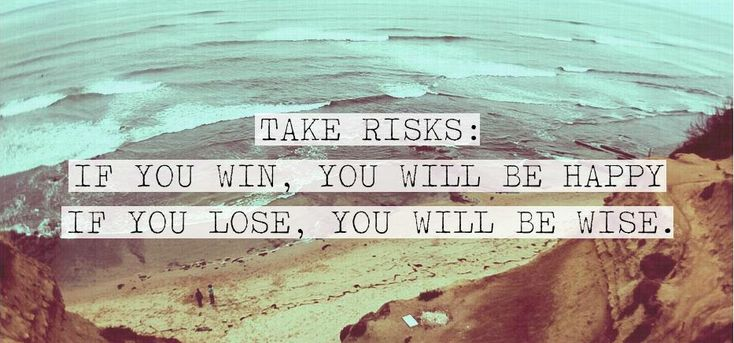 One of our favorite graduation quotes // Take risks: If you win, you will be happy. If you lose, you will be wise. // Words to live by