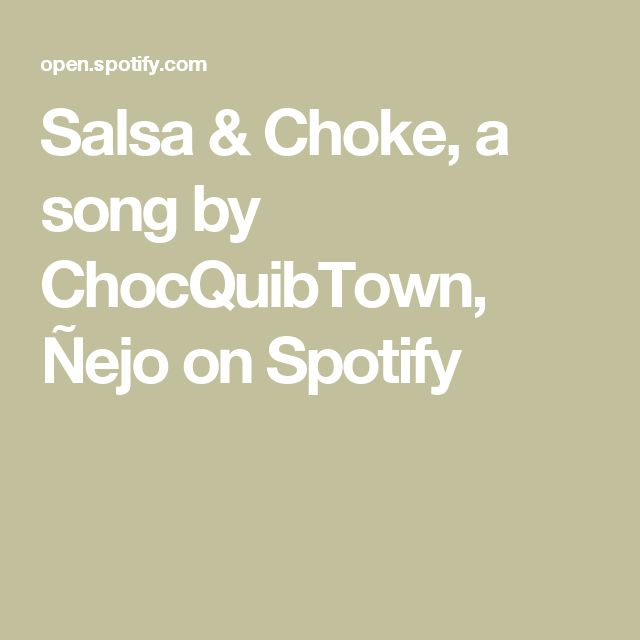 Salsa & Choke, a song by ChocQuibTown, Ñejo on Spotify
