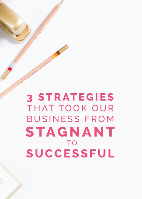 3 Strategies That Took Our Business From Stagnant to Successful - Elle & Company