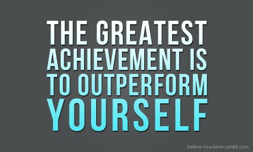 FitnessWords Of Wisdom, Greatest Achievement, Encouragement, Remember This, Motivation, Fit Inspiration Quotes, Outperform, Well Said, Weights Loss