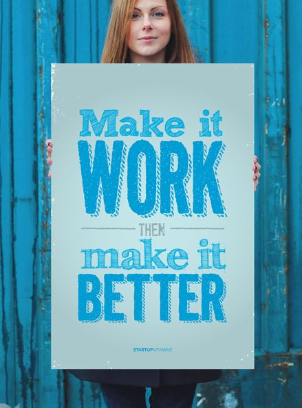 "Poster ""Make it work, then make it better"""