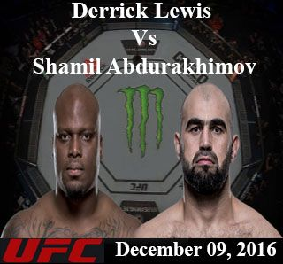 Watch UFC Live Stream - Derrick Lewis Vs Shamil Abdurakhimov (December 09, 2016 - 9 PM ET), Times Union Center, Albany New York, U.S.