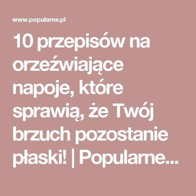 10 przepisów na orzeźwiające napoje, które sprawią, że Twój brzuch pozostanie płaski! | Popularne.pl