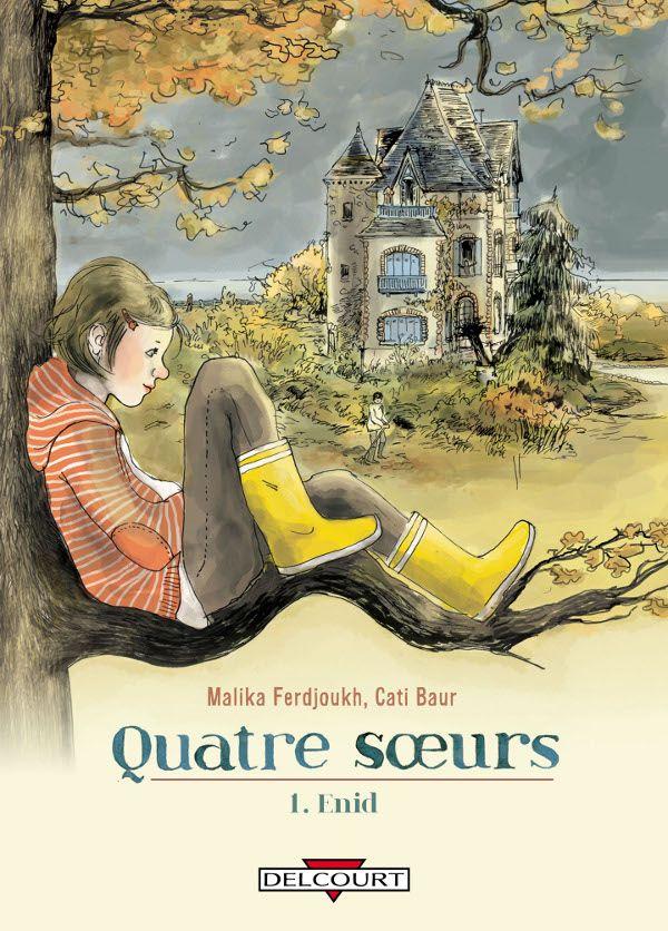 Quatre Soeurs de Malika Ferdjoukh, illustré par Cati Baur, Delcourt