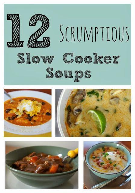 12 Scrumptious Slow Cooker Soups #crockpot #slowcooker #soup