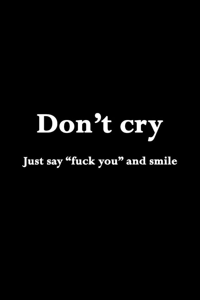 Don't cry....