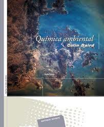 Química ambiental / Colin Baird ; [versión española por: Xavier Domènech Antúnez]. -Barcelona [etc.] : Reverté, 2004