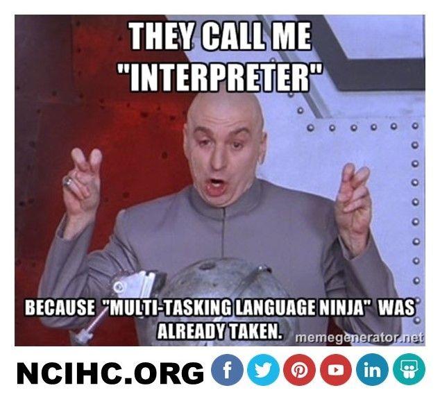 "They Call Me ""INTERPRETER"" Because ""MULTI-TASKING LANGUAGE"