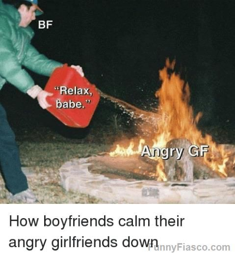 How boyfriends calm their angry girlfriends down Funny hilarious lmfao relationship meme