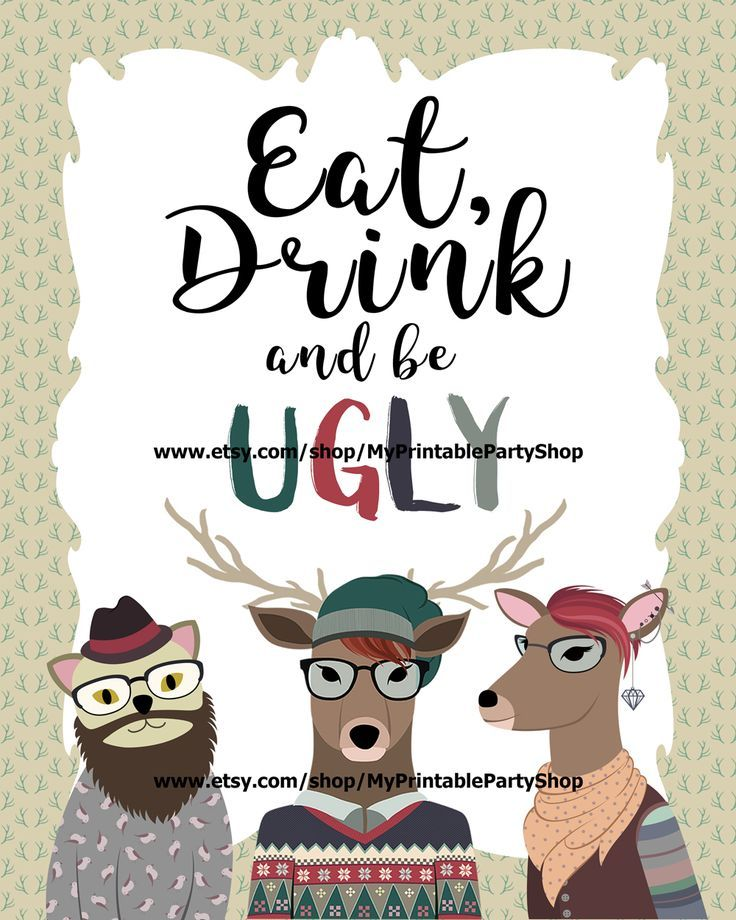 Eat Drink Be Ugly Party Sign, Hipster Ugly Sweater Christmas Party PRINTABLE Sign For A Geek Or Nerd Holiday Party https://www.etsy.com/ca/listing/475633104/eat-drink-be-ugly-party-sign-hipster