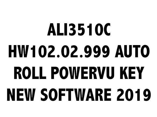 ALI3510C HW102 02 999 AUTO ROLL POWERVU KEY NEW SOFTWARE 2019