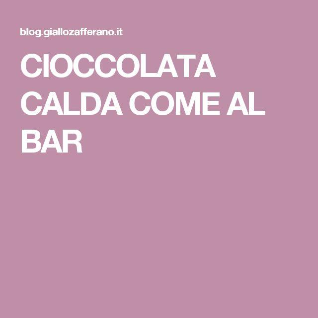 CIOCCOLATA CALDA COME AL BAR