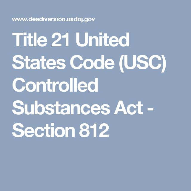 Title 21 United States Code (USC) Controlled Substances Act - Section 812