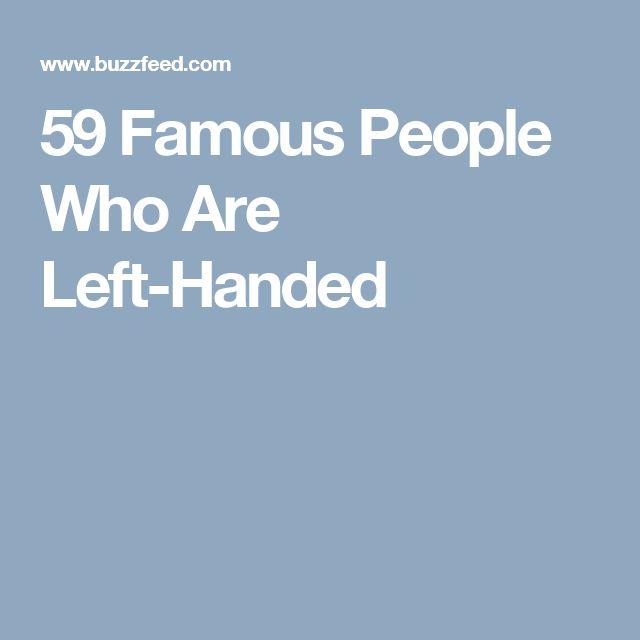 59 Famous People Who Are Left-Handed
