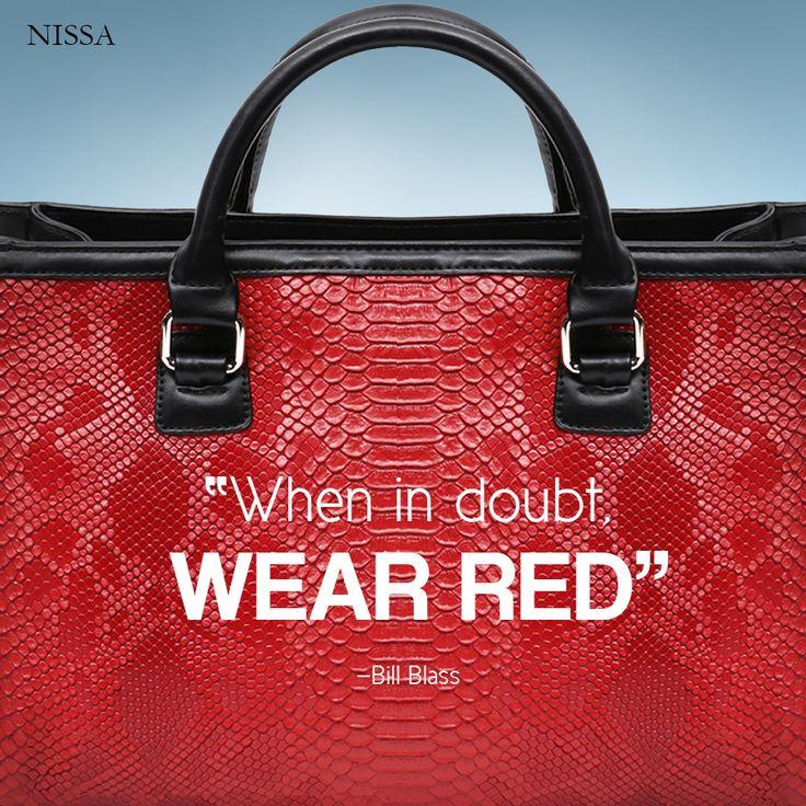 """When in doubt, wear red."" —Bill Blass www.nissa.com #nissa #bag #handbag #red #quotes #fashion #style #fashionista"