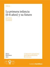 La primera infancia (0-6 años) y su futuro // Jesús Palacios y Elsa Castañeda (edit.)