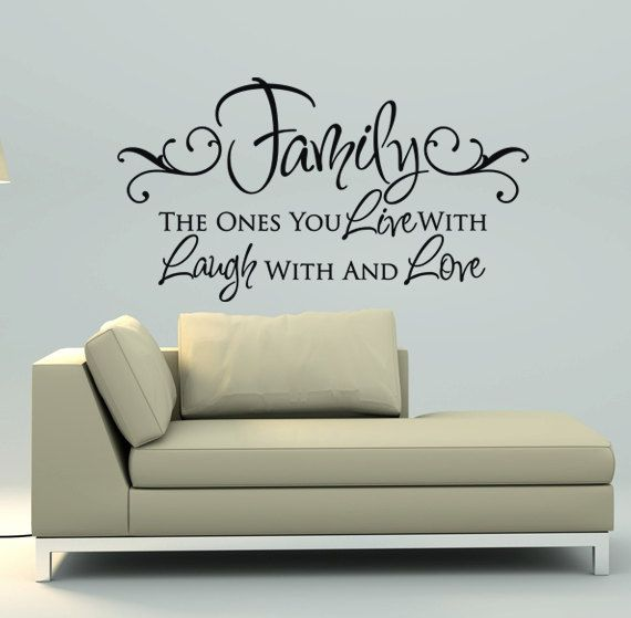 family the ones you live with laugh with and love vinyl wall decal quote living